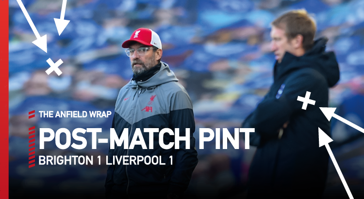 Brighton 1 Liverpool 1 | The Post-Match Pint