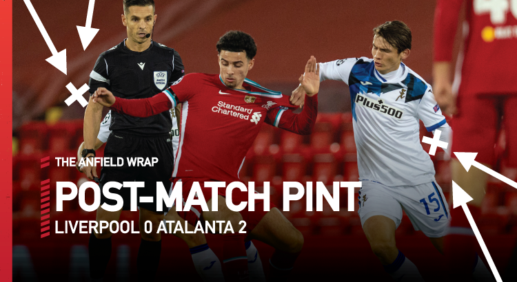 Liverpool 0 Atalanta 2  | The Post-Match Pint
