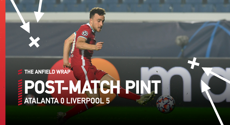 Atalanta 0 Liverpool 5 | The Post-Match Pint