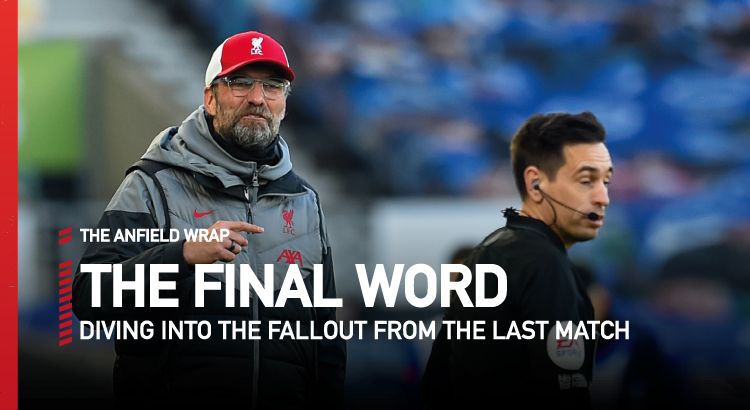 Brighton 1 Liverpool 1 | The Final Word