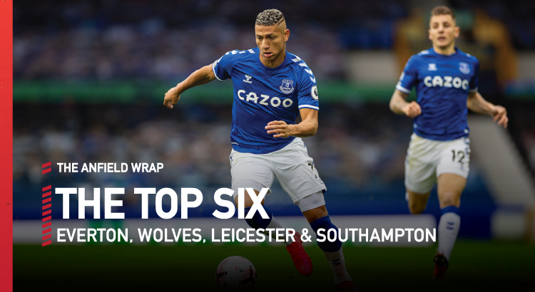 Leicester, Wolves, Southampton & Everton | Top Six Show