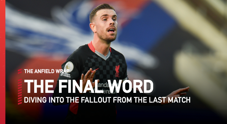 Crystal Palace 0 Liverpool 7  | The Final Word