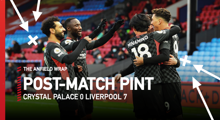 Crystal Palace 0 Liverpool 7 | The Post-Match Pint