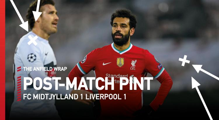 FC Midtjylland 1 Liverpool 1   The Post-Match Pint