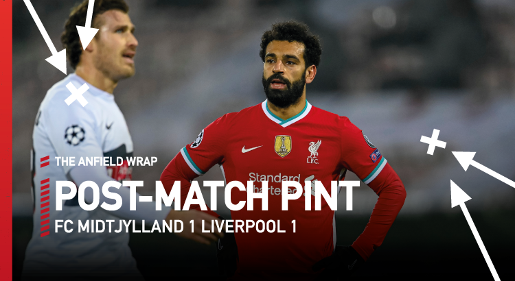 FC Midtjylland 1 Liverpool 1 | The Post-Match Pint