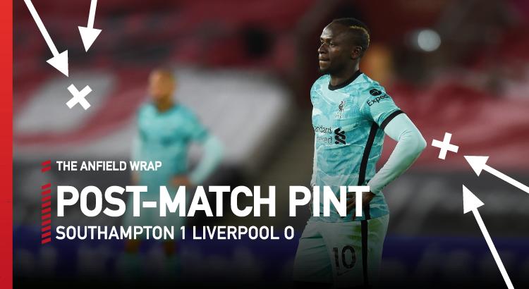 Southampton 1 Liverpool 0 | The Post-Match Pint