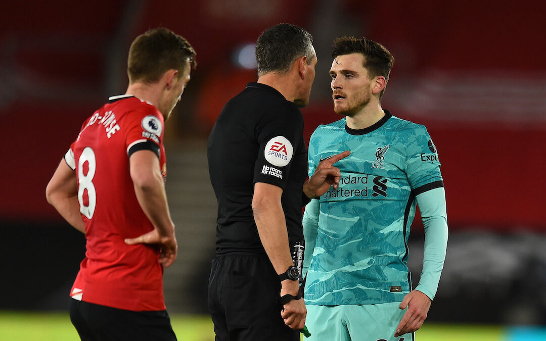 Liverpool's Andy Robertson is spoken to by referee Andre Marriner during the FA Premier League match between Southampton FC and Liverpool FC at St Mary's Stadium