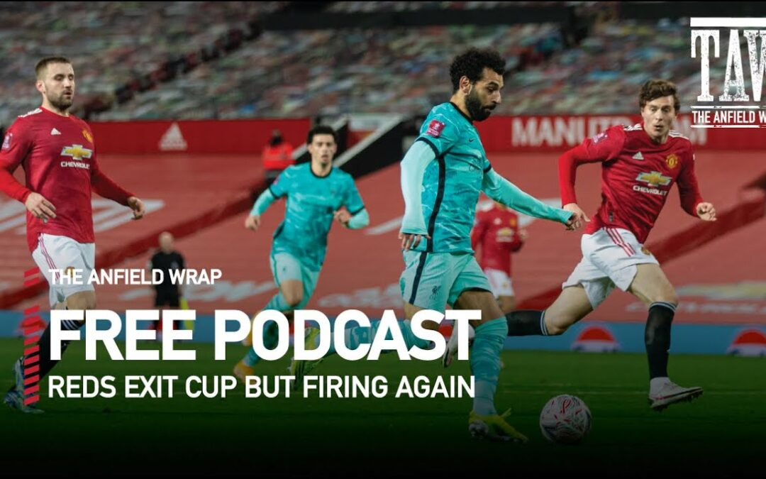 Reds Exit Cup But Firing Again | The Anfield Wrap