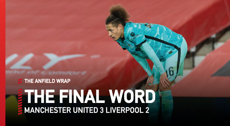 Manchester United 3 Liverpool 2 | The Final Word
