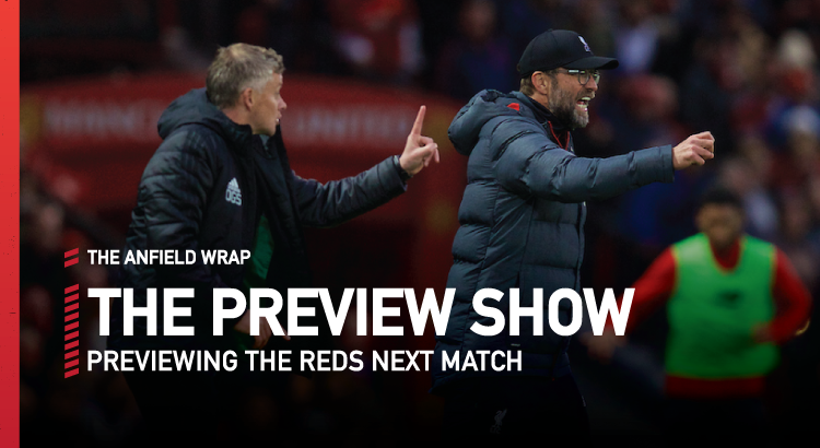 Liverpool v Manchester United | Preview Show