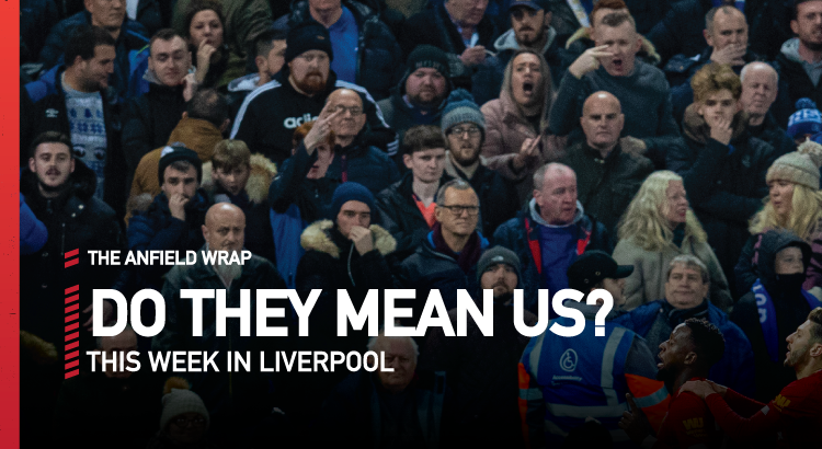 This Week In Liverpool | Do They Mean Us?