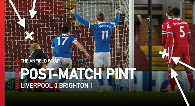 Liverpool 0 Brighton 1   The Post-Match Pint