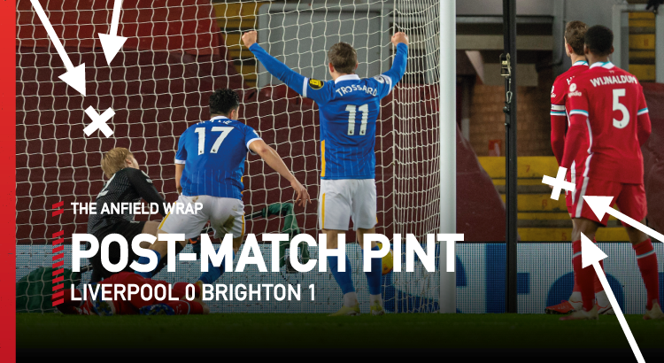 Liverpool 0 Brighton 1 | The Post-Match Pint