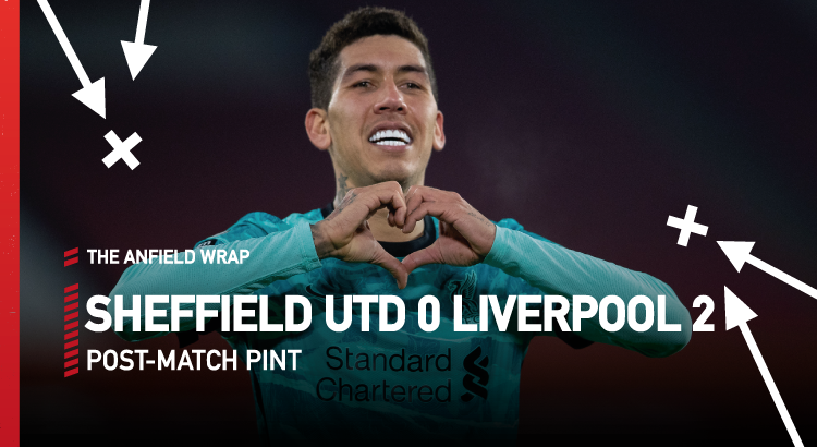 Sheffield United 0 Liverpool 2 | The Post-Match Pint