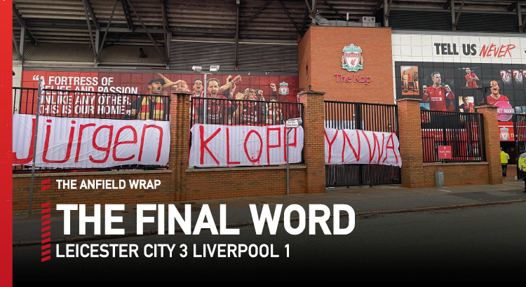 Leicester City 3 Liverpool 1   The Final Word