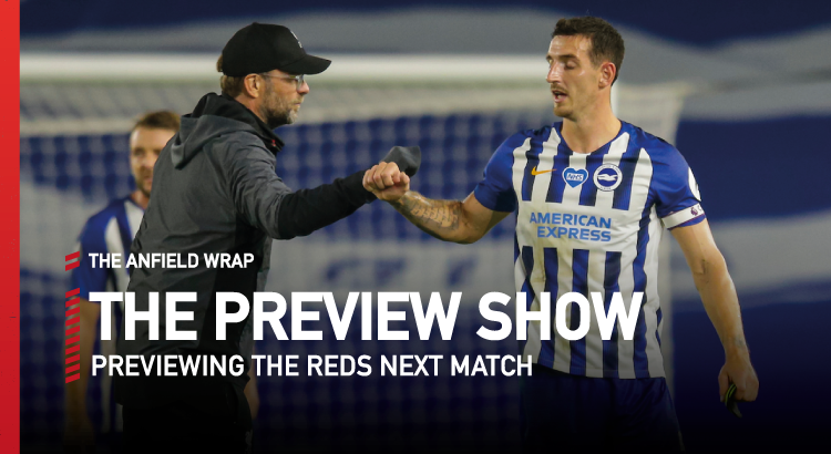 Liverpool v Brighton | Preview Show