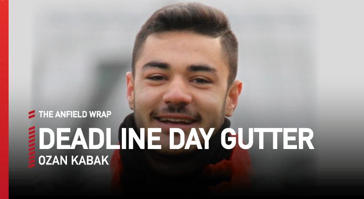 Ozan Kabak | Deadline Day Gutter