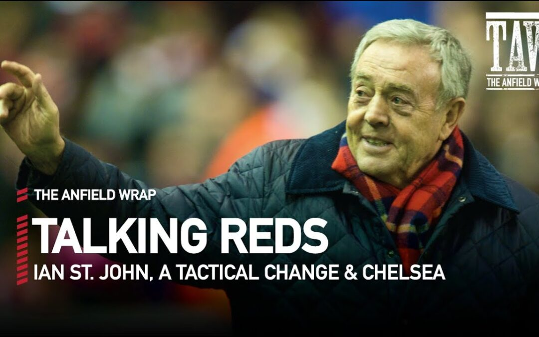 Ian St John Stories & Chelsea Changes: Talking Reds