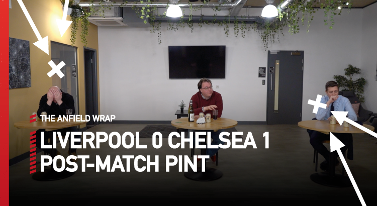 Liverpool 0 Chelsea 1 | The Post-Match Pint