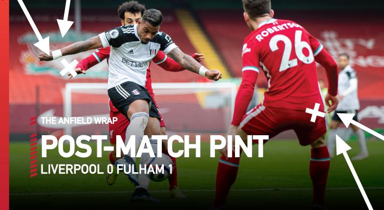 Liverpool 0 Fulham 1 | The Post-Match Pint