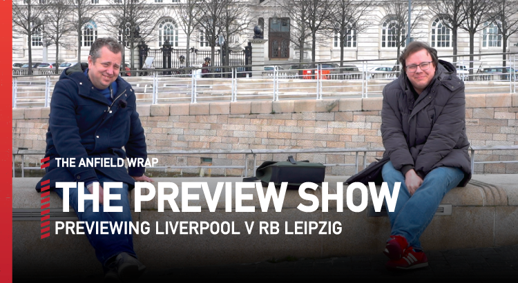 Liverpool v RB Leipzig   Preview Show