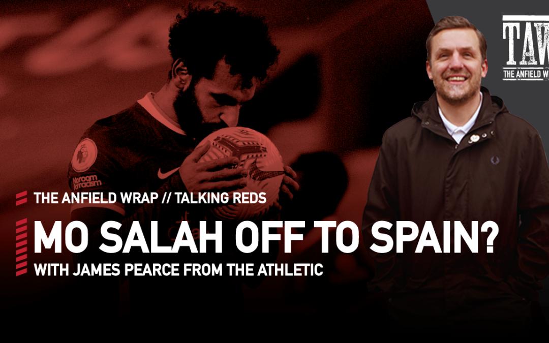 Mo Salah Off To Spain? | Talking Reds