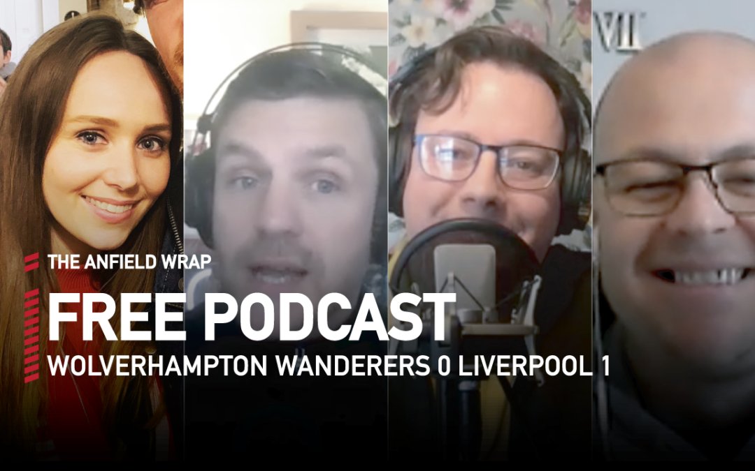 Wolves 0 Liverpool 1 | The Anfield Wrap