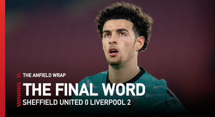 Sheffield United 0 Liverpool 2 | The Final Word