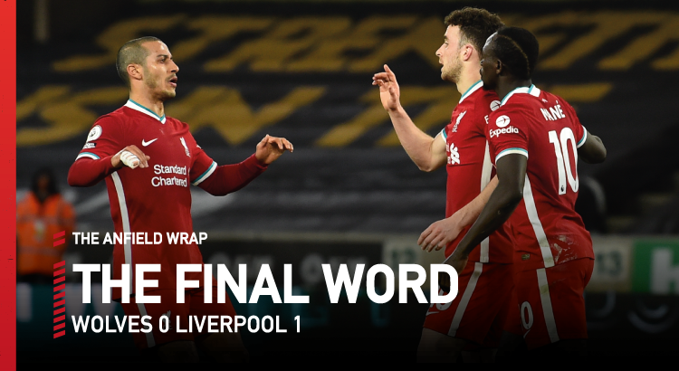 Wolves 0 Liverpool 1 | The Final Word