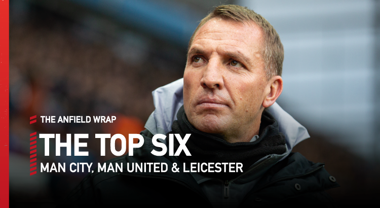 Man City, Man United and Leicester | Top Six Show