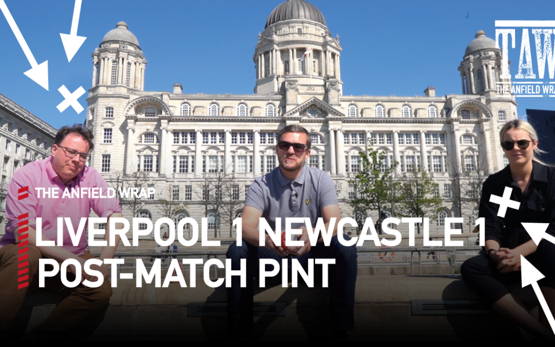 Liverpool 1 Newcastle United 1 | The Post-Match Pint