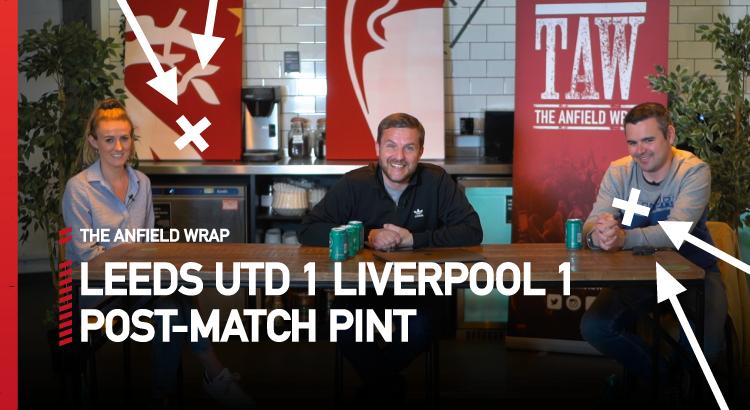 Leeds United 1 Liverpool 1 | The Post-Match Pint