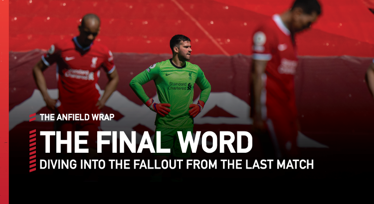 Liverpool 1 Newcastle United 1 | The Final Word