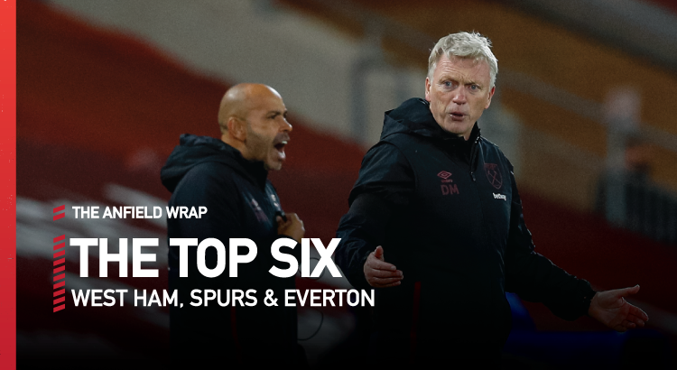 Everton, Tottenham and West Ham | Top Six Show