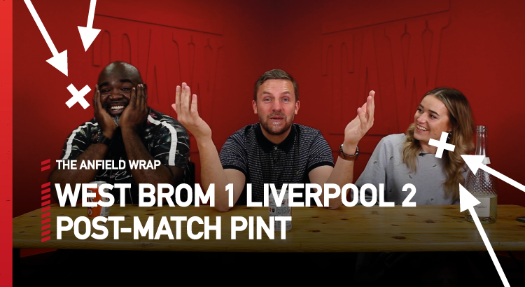 West Brom 1 Liverpool 2 | The Post-Match Pint