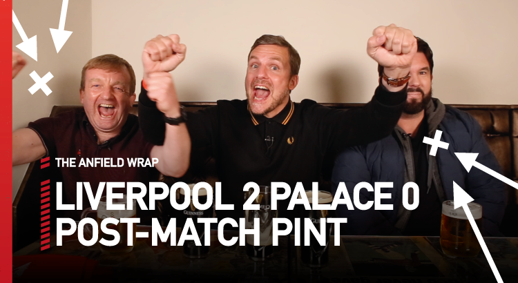Liverpool 2 Crystal Palace 0 | The Post-Match Pint