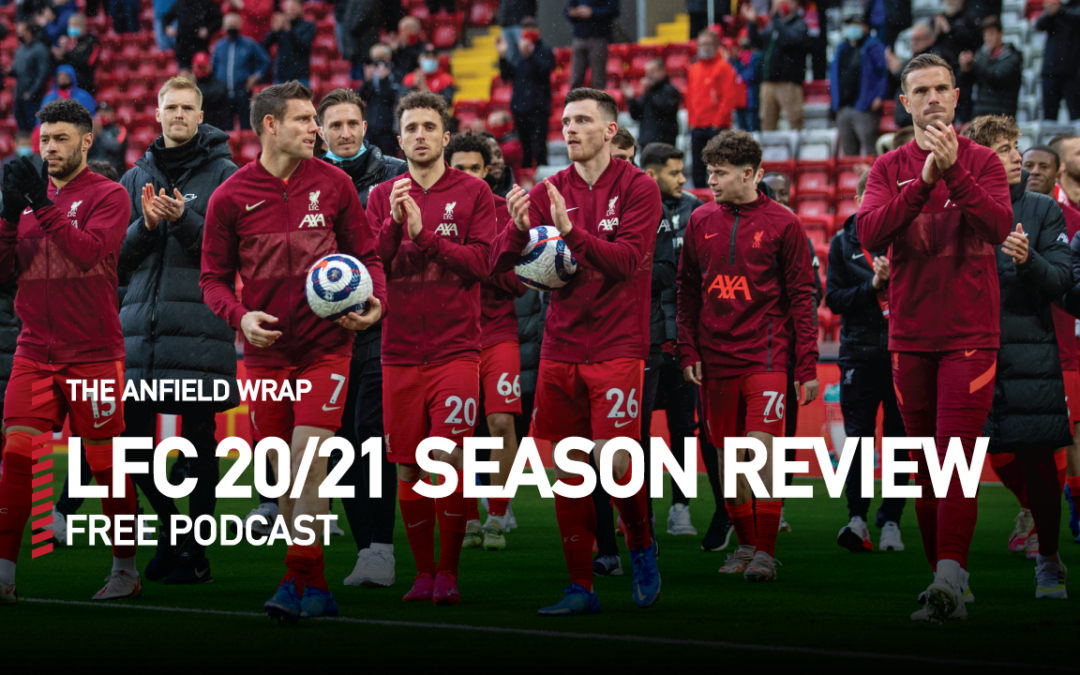 Liverpool FC 2020-21 – Season Review | The Anfield Wrap