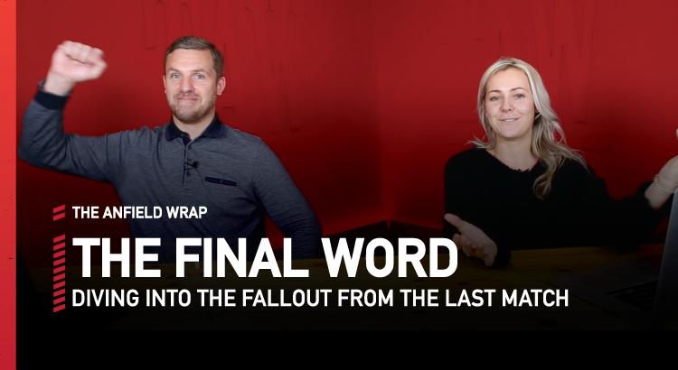 Liverpool 2 Southampton 0 | The Final Word