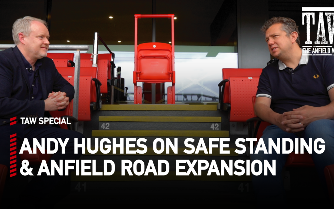 LFC MD Andy Hughes On Anfield Plans | Special