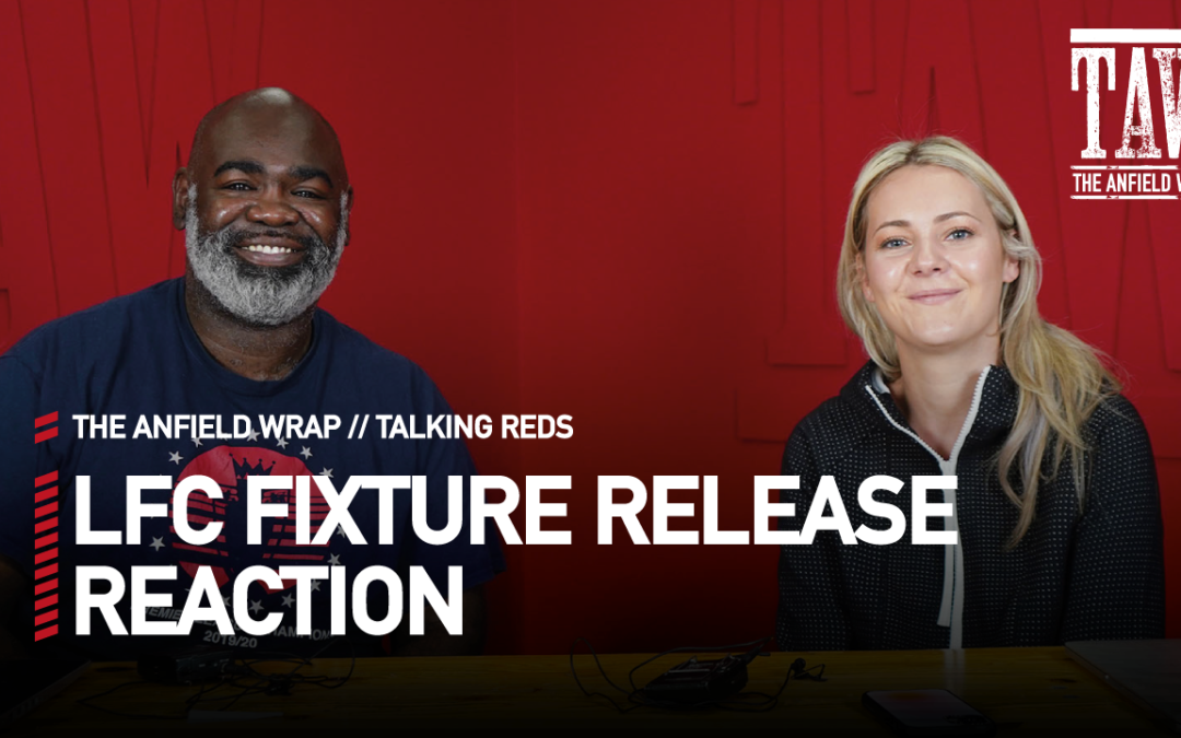 Liverpool FC 2021-22 Fixtures Released | Talking Reds