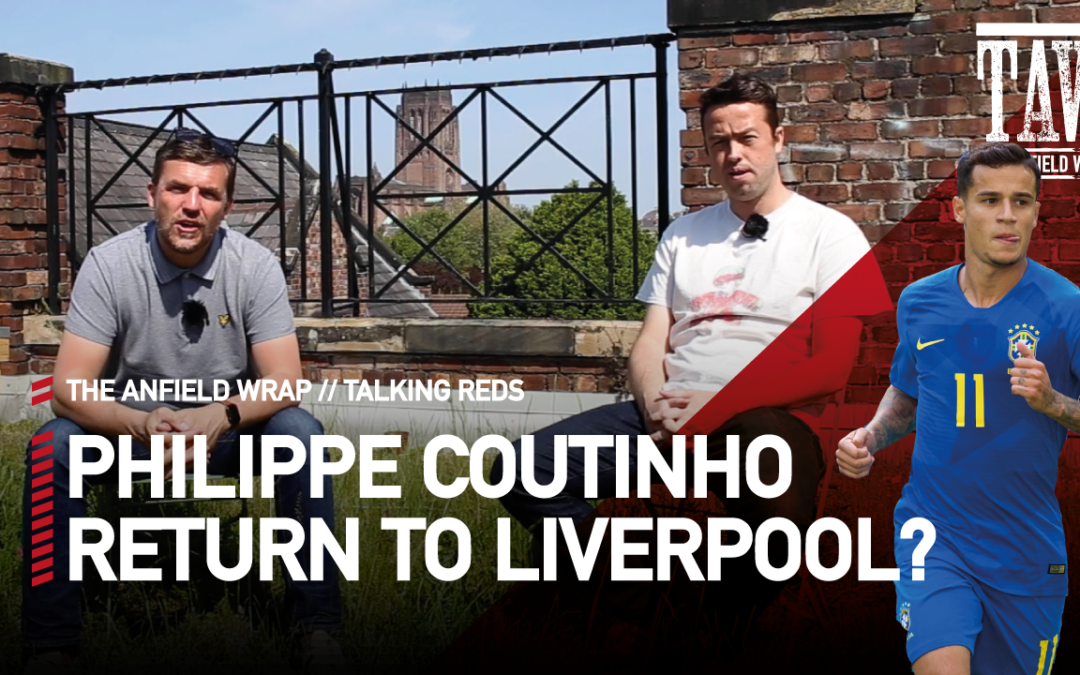 Philippe Coutinho Return To Liverpool? | Talking Reds