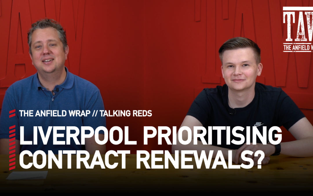 Liverpool Prioritising Contract Renewals? | Talking Reds