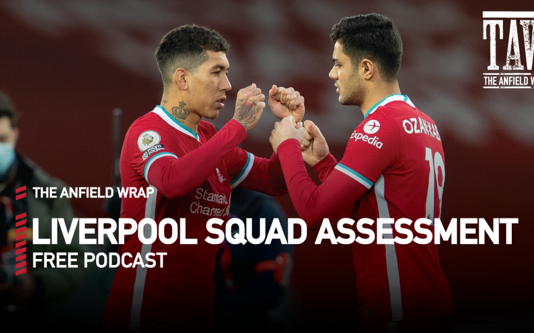 Liverpool FC Squad Assessment | The Anfield Wrap