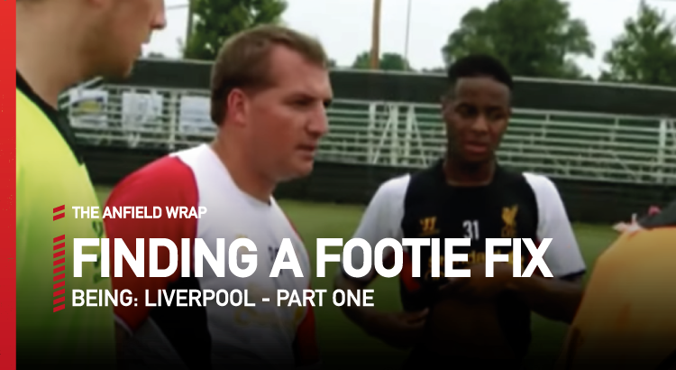 Being: Liverpool – Part One | Finding A Footie Fix