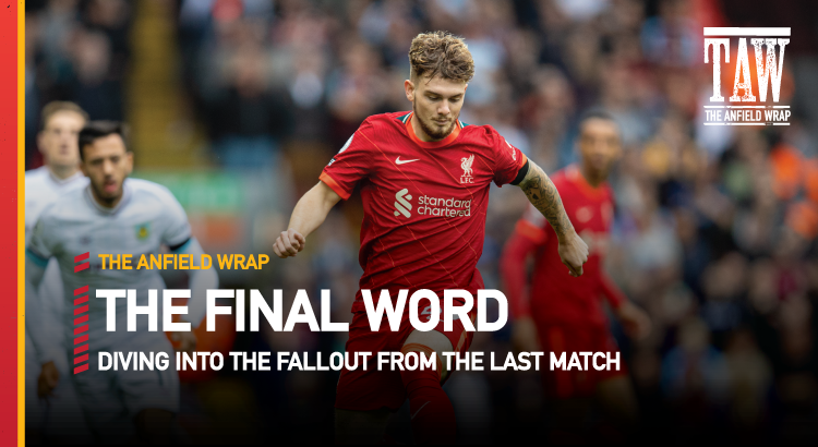 Liverpool 2 Burnley 0 | The Final Word