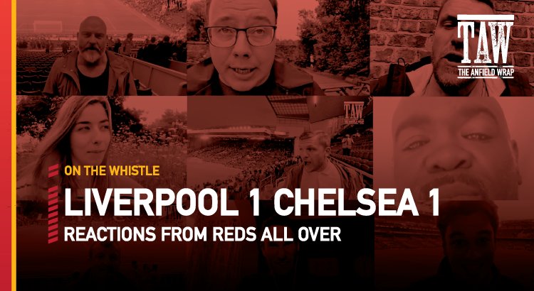 Liverpool 1 Chelsea 1 | On The Whistle