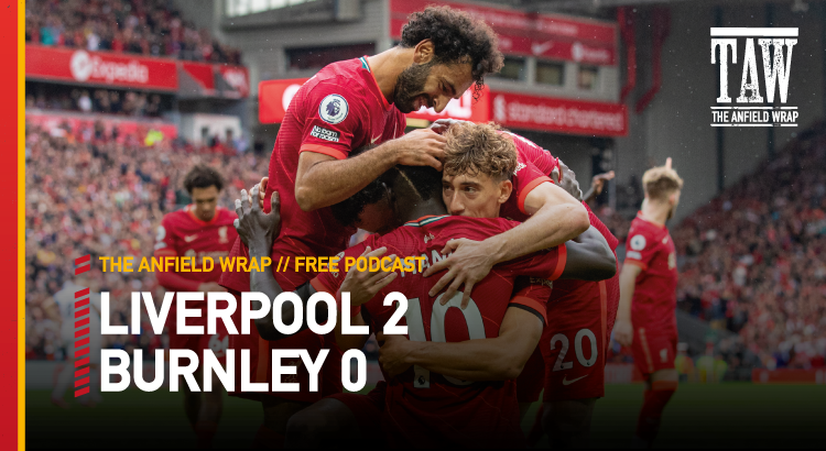 Liverpool 2 Burnley 0 | The Anfield Wrap