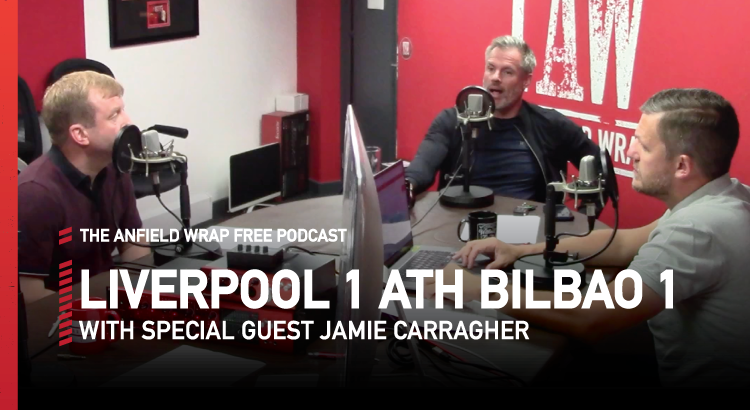 Liverpool 1 Athletic Bilbao 1 | Free Podcast With Jamie Carragher