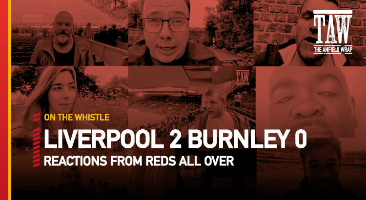Liverpool 2 Burnley 0 | On The Whistle