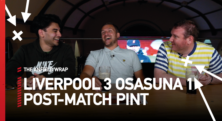 Liverpool 3 Osasuna 1 | Post-Match Pint
